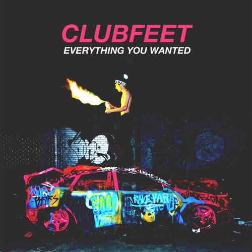 Clubfeet - Everything You Wanted