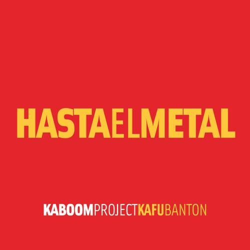 KAFU BANTON - Hasta el metal