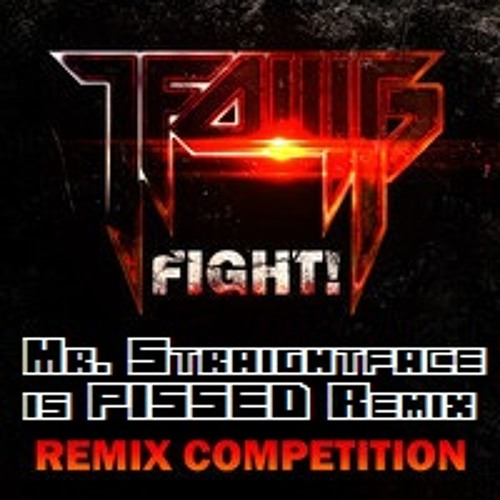 LFOMG - Fight! (Mr. Straightface is PISSED Remix 2.0)