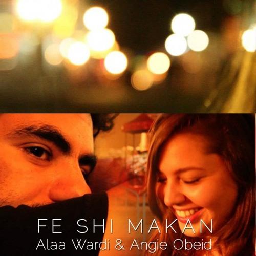 Alaa Wardi & Angie Obeid - Fe Shi Makan (Nassir Remix)
