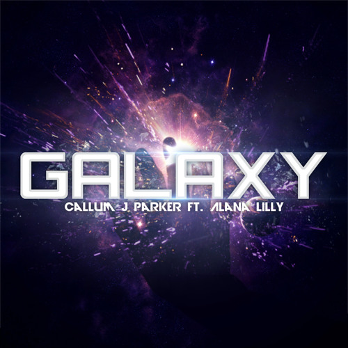 Callum J Parker Ft. Alana Lilly - Galaxy (Original Mix)