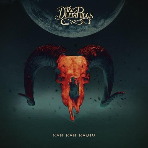 The Delta Riggs - Rah Rah Radio