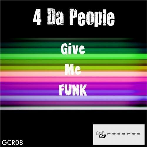 4 Da People - Give Me Funk