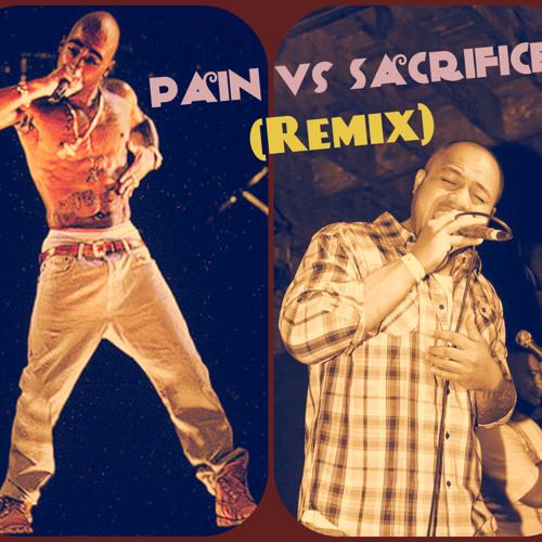 Pain Vs Sacrifice (Remix)