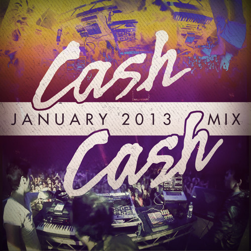 Cash Cash January 2013 Mix