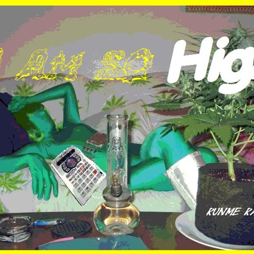 Runme Raw  - I am So High (STBB# 307)