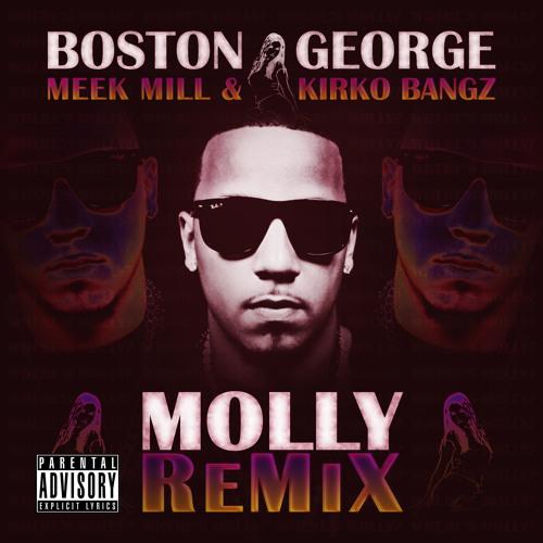 Boston George Molly Remix ft Meek Mill & Kirko Bangz (dirty)