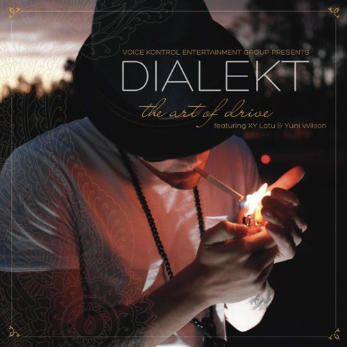 Dialekt-The Art Of Drive Ft Xy Latu & Yuni Wilson