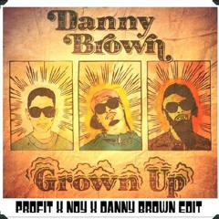 Danny Brown - Grown Up (Profit Vocal Edit)