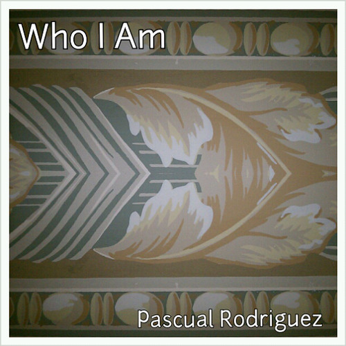 Pascual Rodriguez - Who I Am