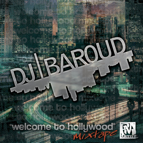 Dj Baroud- Welcome To Hollywod Mixtape