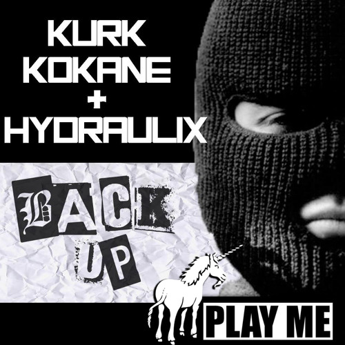 Kurk Kokane & Hydraulix - Back Up (Original Mix) [PLAY ME FREE]