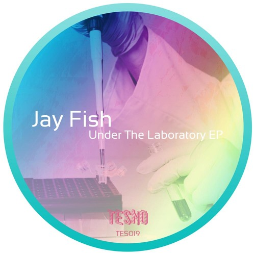 Jay Fish - Under The Laboratory - Part Two [Tesno Records]