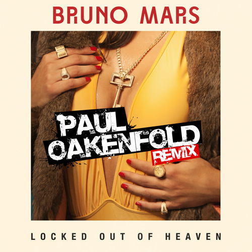 Bruno Mars - Locked Out Of Heaven (Paul Oakenfold Remix) PREVIEW
