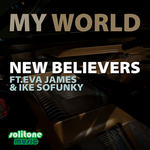 New Believers feat. Ike Sofunky and Eva James - My World - Drexmeister Rework