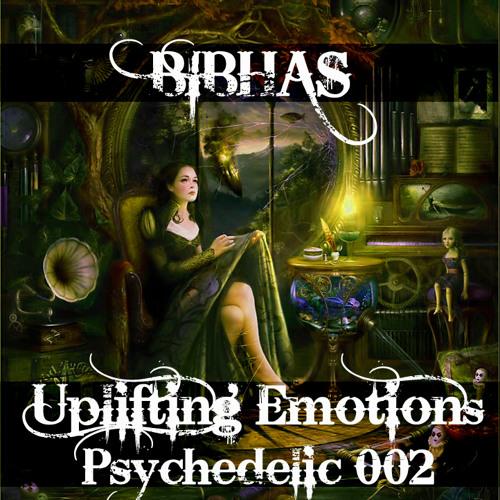 Bibhas - Uplifting Emotions Psychedelic 002