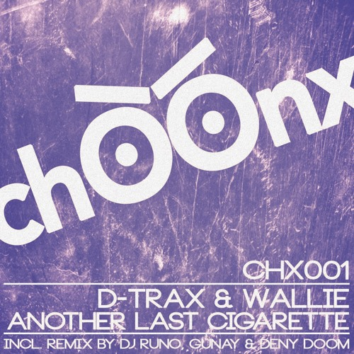D-Trax & Wallie - Another Last Cigarette (DenyDoom RMX) OUT NOW!