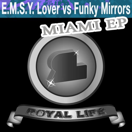 E.m.S.y Lover vs Funky Mirrors - Miami (Mc Original Mix)