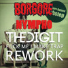 Borgore - Nympho (The Digit 'Fuck Me I Make Trap' Rework) *FREE DL*