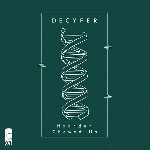 Decyfer - Chewed Up (Out Now!)