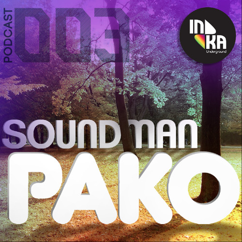 Inka Underground Podcast 003 - Soundman Pako