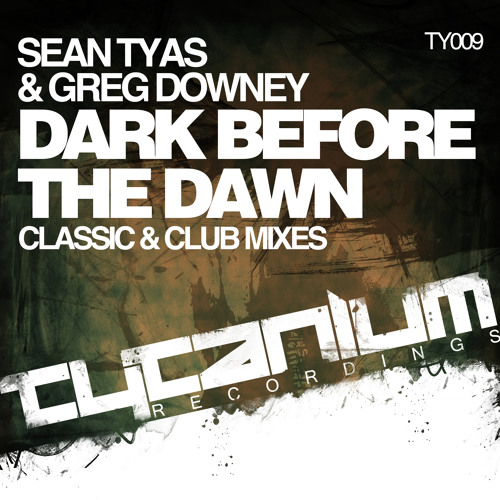 Sean Tyas & Greg Downey - Dark Before The Dawn (Classic Mix) (Preview)