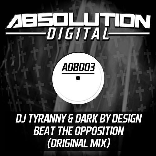 DJ Tyranny & Dark by Design - Beat The Opposition