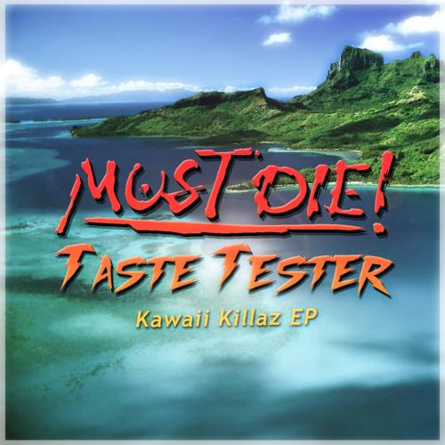 MUST DIE! & Taste Tester - Crystal Coconut (Original Mix)