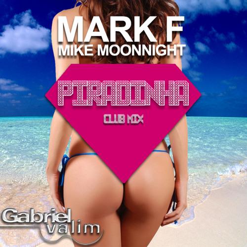 Gabriel Valim - Piradinha (Mark F & Mike Moonnight Club Mix)