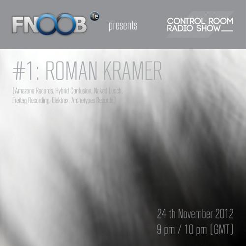 "Roman Kramer  DJ Set @ CONTROL ROOM ""Radio Show"" # 01 - Fnoob.com 11-24-2012"