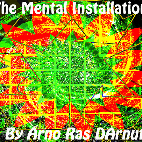 The mental installation  by ARNO [ A.R.D. ]