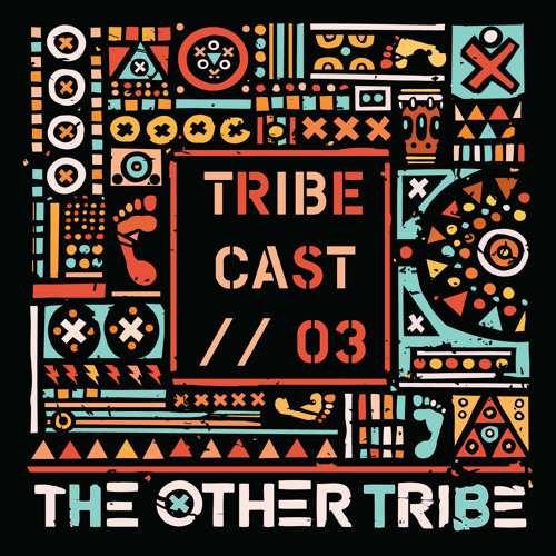 Tribecast // 03 from The Other Tribe DJs