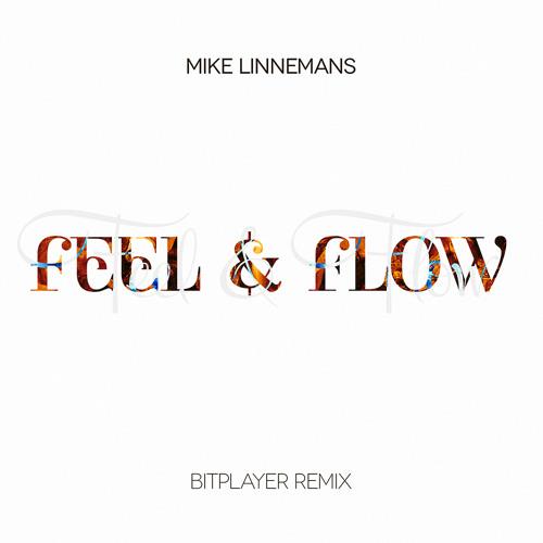 Mike Linnemans - Feel & Flow (Bitplayer Remix)