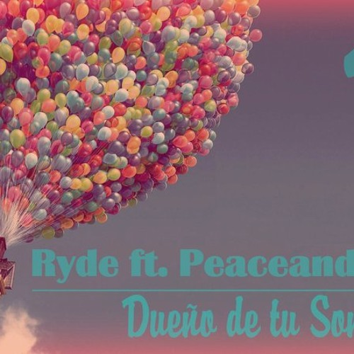 Ryde - Dueño de tu sonrisa ft. PeaceAndLove