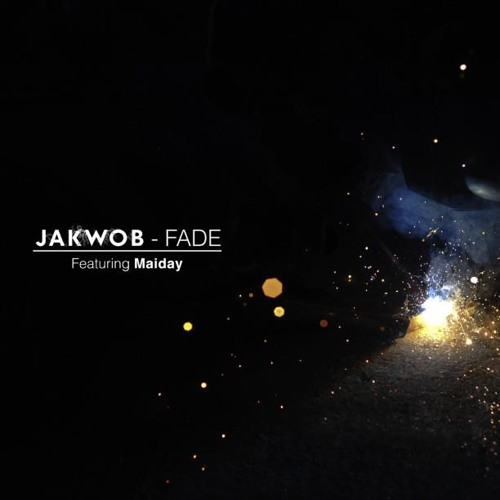 Jakwob - Fade (Ft. Maiday)