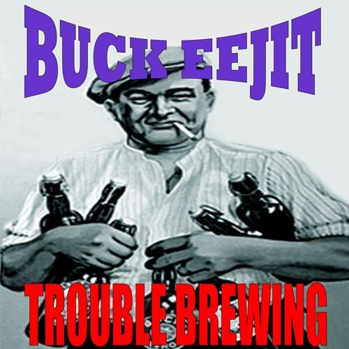 Buck Eejit - Iron Fist