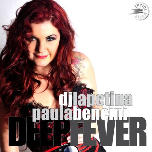 Lapetina & Paula Bencini - Deep fever  (Zambianco Fever Mix)