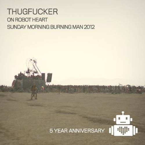 Thugfucker live from Robot Heart - Burning Man 2012