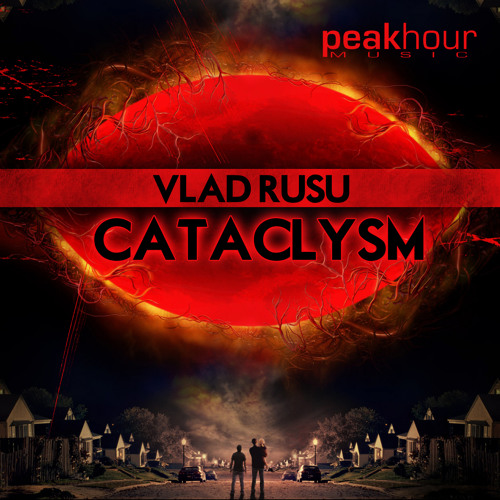 Vlad Rusu - Cataclysm (Original Mix) - OUT NOW!