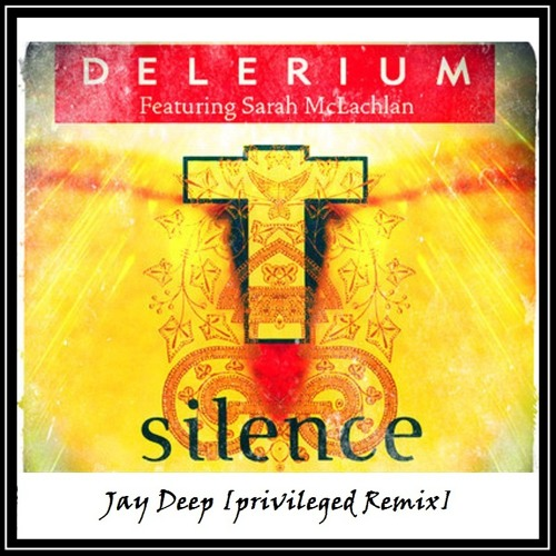 Silence : Delerium - Jay Deep ( Privileged MIX ) - SC Promo