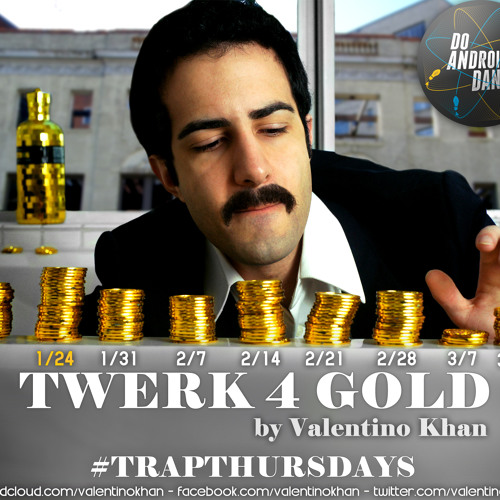 TRAP | Valentino Khan - Twerk 4 Gold (Original Mix)