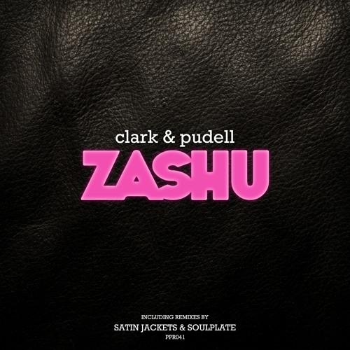 "Clark & Pudell - ""Zashu"" (Original Mix)"