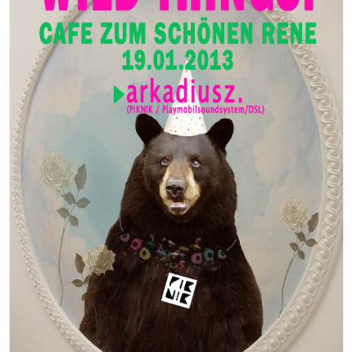 arkadiusz. @ CAFE ZUM SCHOENEN RENE |  WILD THINGS! | 19.01.2013