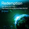 Redemption feat. Becky Jane Taylor - The Opera Song (Brave New World) (IncredaBass Remix) (Web Edit)