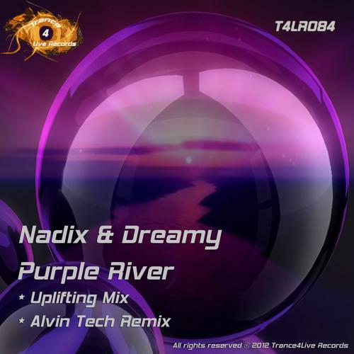 Nadix & Dreamy - Purple River + Alvin Tech Remix (Out Now!!)