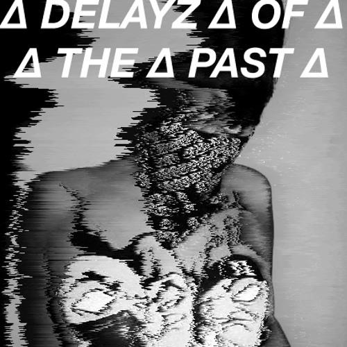 Delayz Of The Pas† - Crap