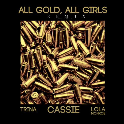 "Cassie - ""All Gold, All Girls"" (Remix) (Main)"