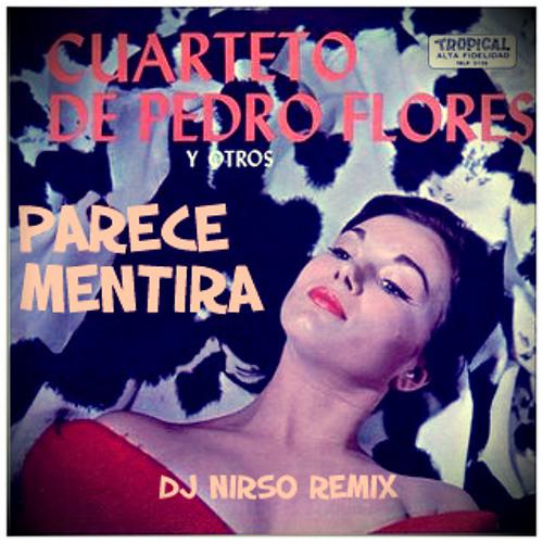 PARECE MENTIRA - Pedro Flores (DJ Nirso Remix)