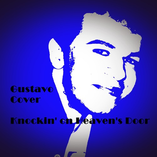 Gustavo Soares (cover) - Knockin On Heavens Door - Bob Dylan