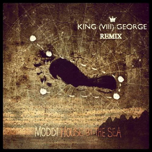 Moddi - House By The Sea (KING GEORGE REMIX)